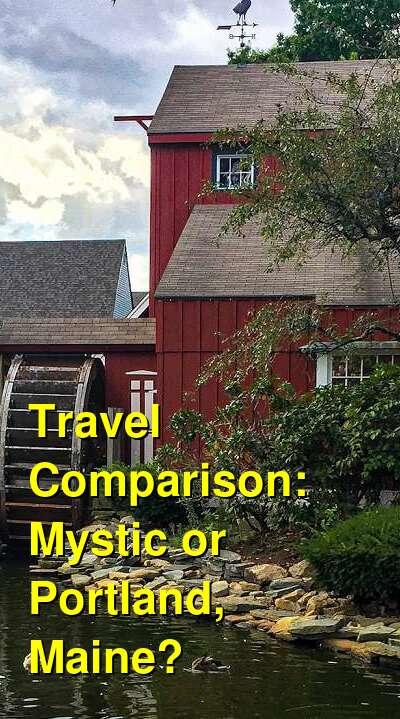 Mystic vs. Portland, Maine Travel Comparison