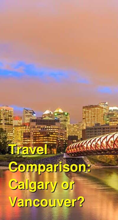 Calgary vs. Vancouver Travel Comparison