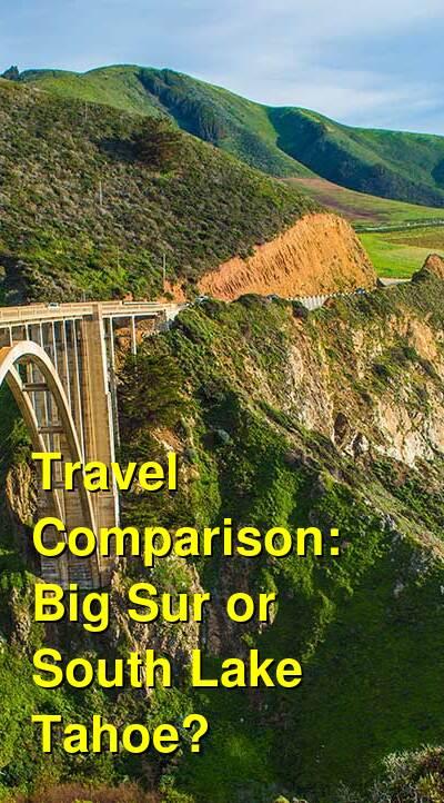 Big Sur vs. South Lake Tahoe Travel Comparison