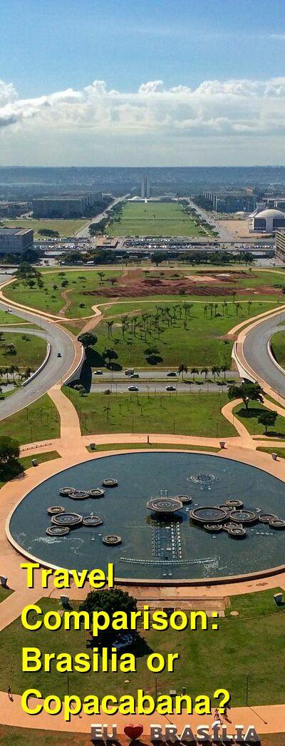 Brasilia vs. Copacabana Travel Comparison