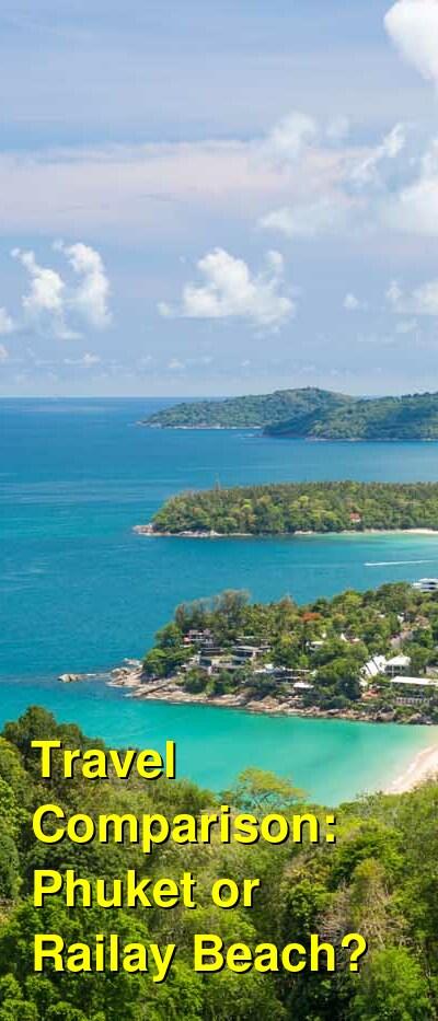 Phuket vs. Railay Beach Travel Comparison