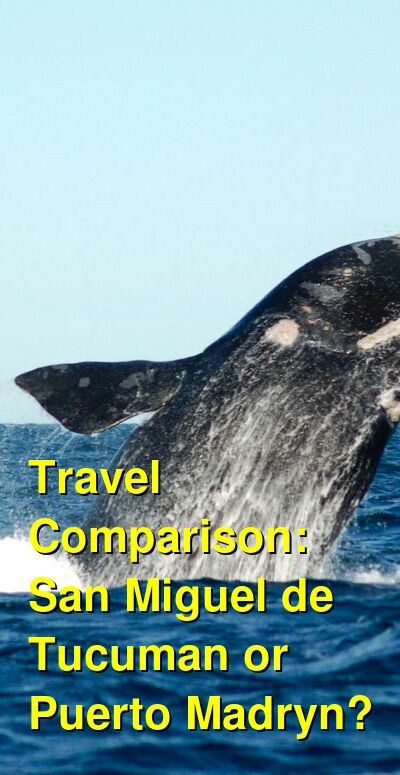 San Miguel de Tucuman vs. Puerto Madryn Travel Comparison