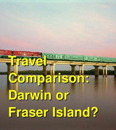 Darwin vs. Fraser Island Travel Comparison
