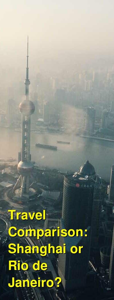 Shanghai vs. Rio de Janeiro Travel Comparison