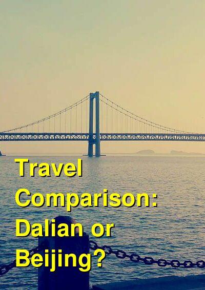 Dalian vs. Beijing Travel Comparison