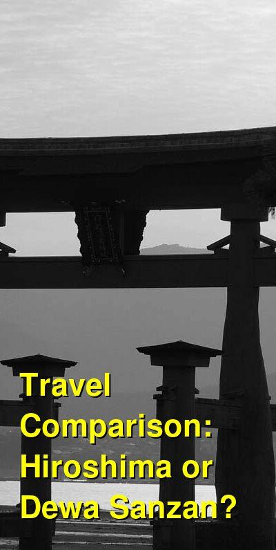 Hiroshima vs. Dewa Sanzan Travel Comparison