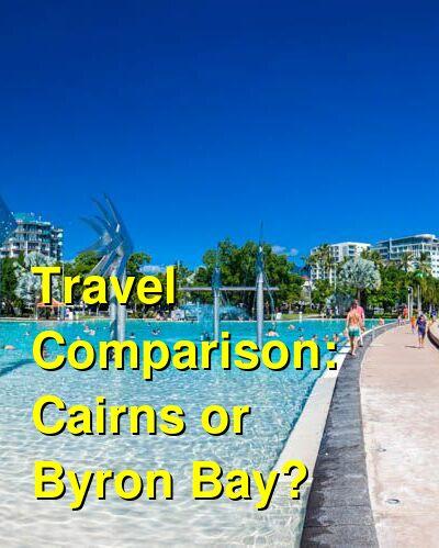 Cairns vs. Byron Bay Travel Comparison