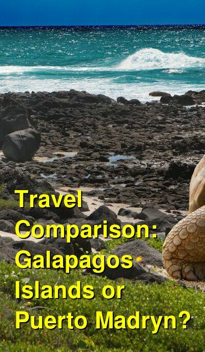 Galapagos Islands vs. Puerto Madryn Travel Comparison