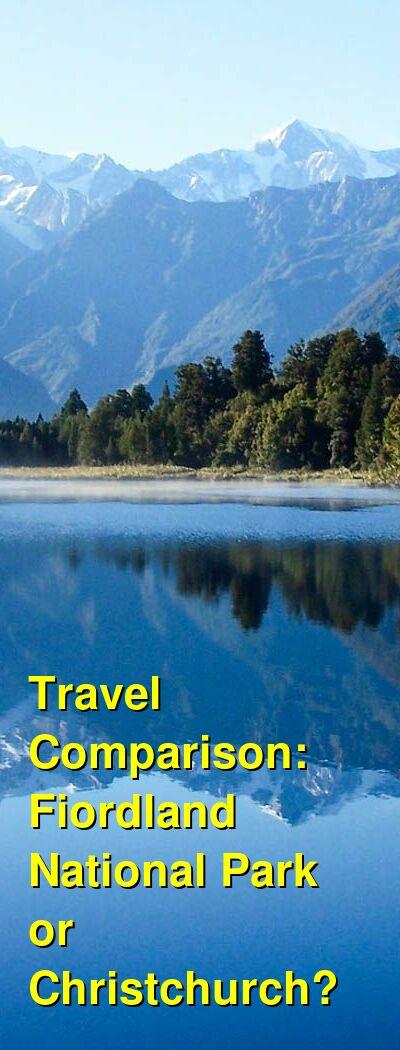 Fiordland National Park vs. Christchurch Travel Comparison
