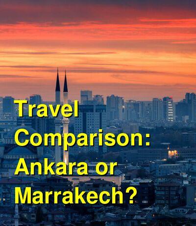 Ankara vs. Marrakech Travel Comparison