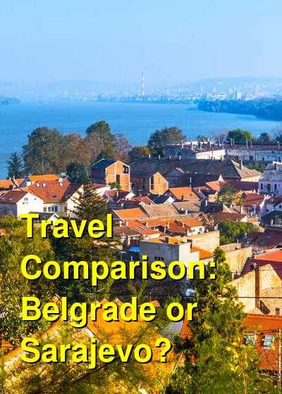 Belgrade vs. Sarajevo Travel Comparison