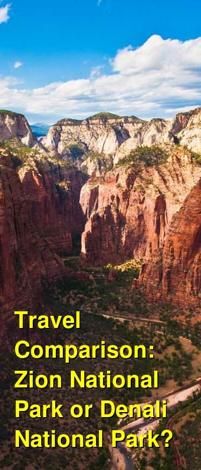 Zion National Park vs. Denali National Park Travel Comparison