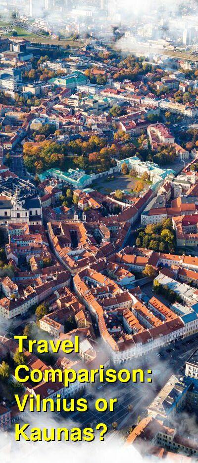 Vilnius vs. Kaunas Travel Comparison