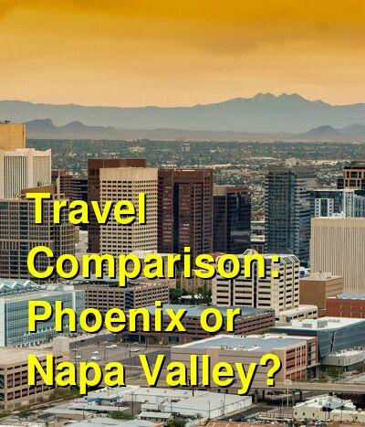 Phoenix vs. Napa Valley Travel Comparison