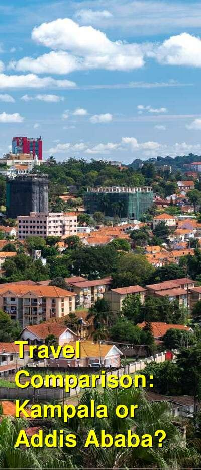 Kampala vs. Addis Ababa Travel Comparison