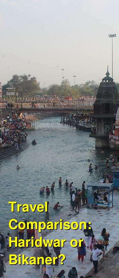 Haridwar vs. Bikaner Travel Comparison