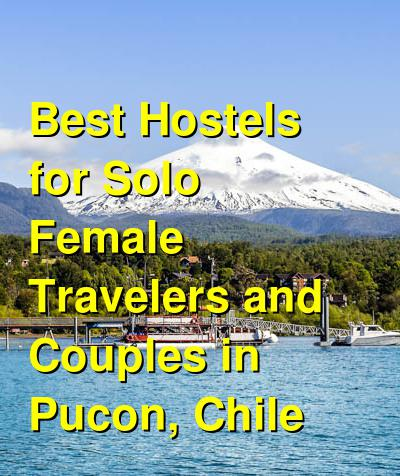 Best Hostels for Solo Female Travelers and Couples in Pucon, Chile | Budget Your Trip