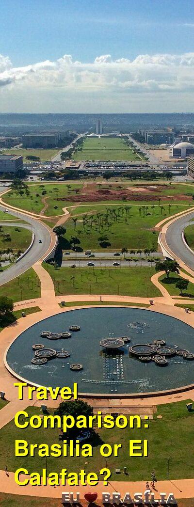 Brasilia vs. El Calafate Travel Comparison