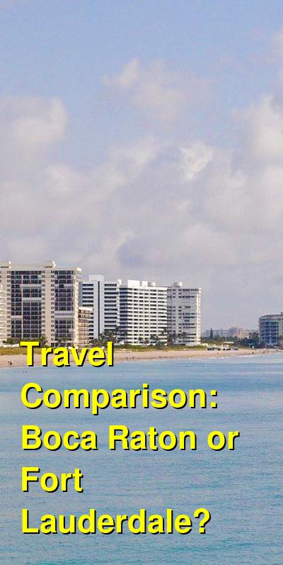 Boca Raton vs. Fort Lauderdale Travel Comparison