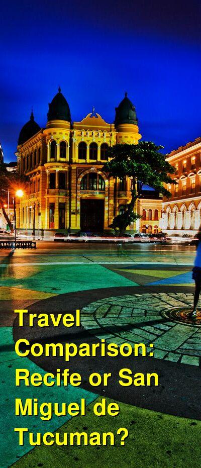 Recife vs. San Miguel de Tucuman Travel Comparison