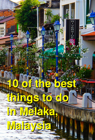 The Best Things to do in Melaka (Malacca) | Budget Your Trip