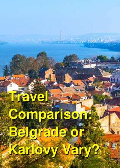 Belgrade vs. Karlovy Vary Travel Comparison