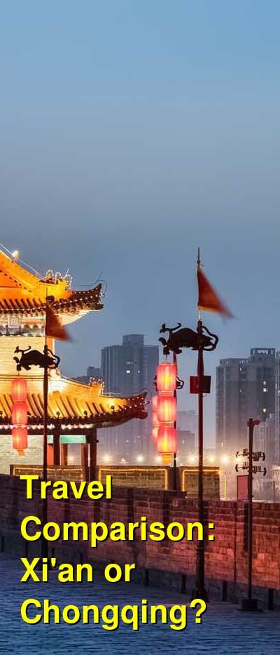 Xi'an vs. Chongqing Travel Comparison