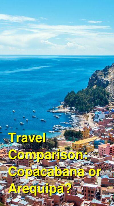 Copacabana vs. Arequipa Travel Comparison