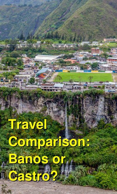Banos vs. Castro Travel Comparison