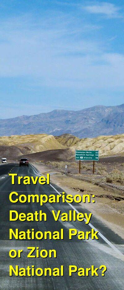 Death Valley National Park vs. Zion National Park Travel Comparison