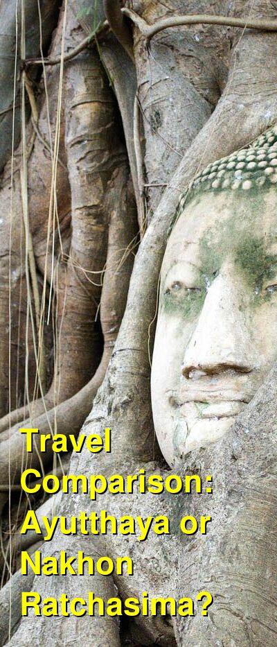 Ayutthaya vs. Nakhon Ratchasima Travel Comparison