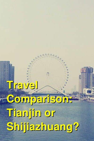 Tianjin vs. Shijiazhuang Travel Comparison