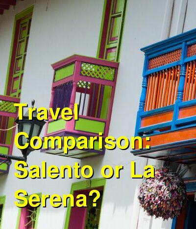 Salento vs. La Serena Travel Comparison