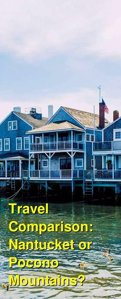 Nantucket vs. Pocono Mountains Travel Comparison