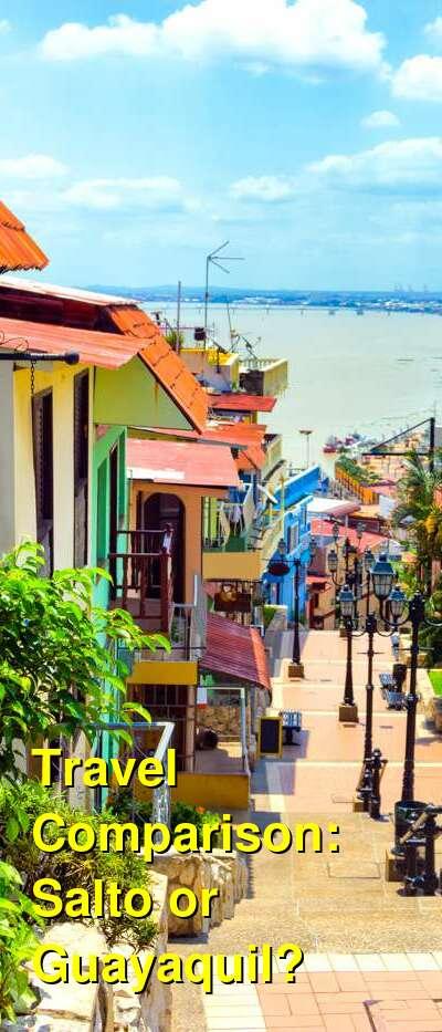 Salto vs. Guayaquil Travel Comparison