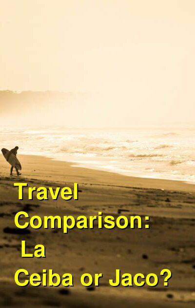 La Ceiba vs. Jaco Travel Comparison