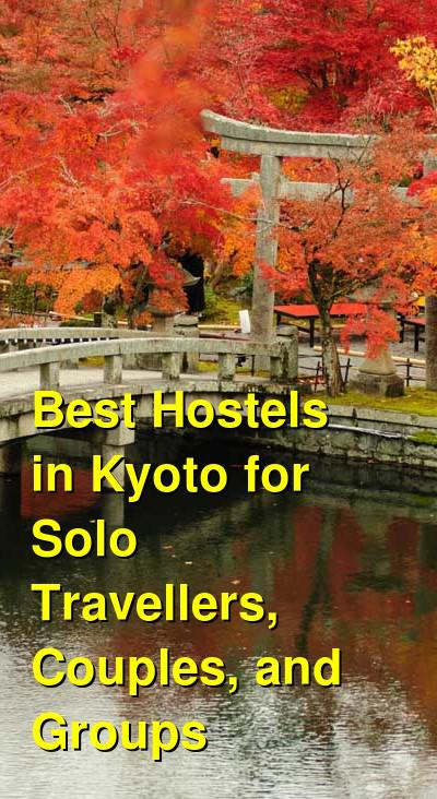 Best Hostels in Kyoto for Solo Travellers, Couples, and Groups | Budget Your Trip
