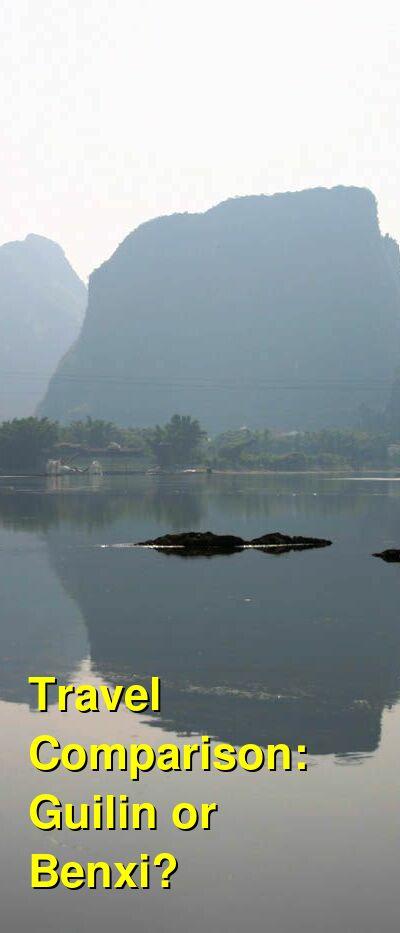 Guilin vs. Benxi Travel Comparison
