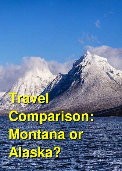 Montana vs. Alaska Travel Comparison