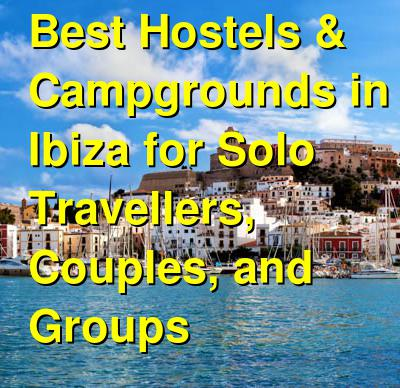 Best Hostels & Campgrounds in Ibiza for Solo Travellers, Couples, and Groups | Budget Your Trip