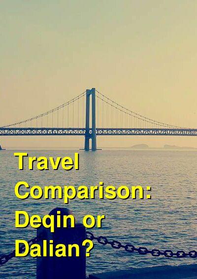 Deqin vs. Dalian Travel Comparison