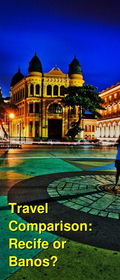 Recife vs. Banos Travel Comparison