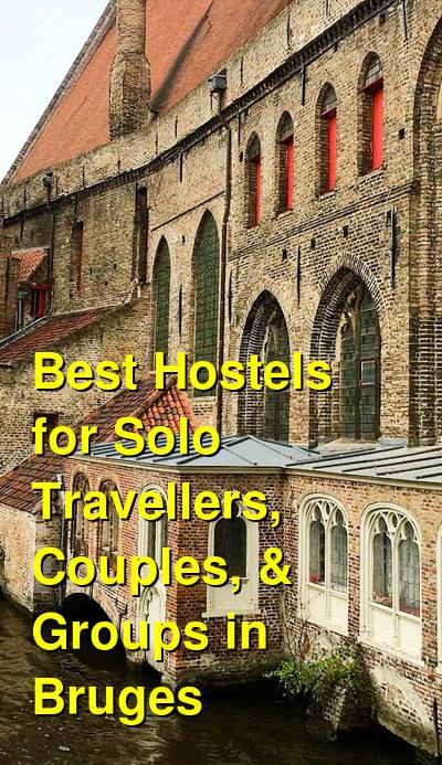 Best Hostels for Solo Travellers, Couples, & Groups in Bruges | Budget Your Trip