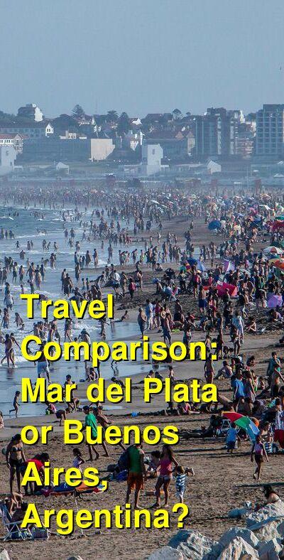 Mar del Plata vs. Buenos Aires, Argentina Travel Comparison