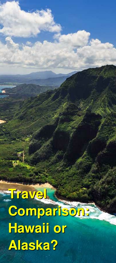 Hawaii vs. Alaska Travel Comparison