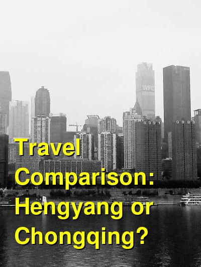Hengyang vs. Chongqing Travel Comparison