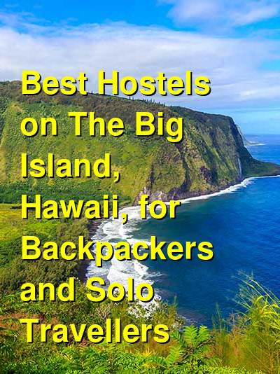 Best Hostels on The Big Island, Hawaii, for Backpackers and Solo Travellers | Budget Your Trip