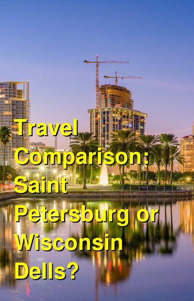 Saint Petersburg vs. Wisconsin Dells Travel Comparison