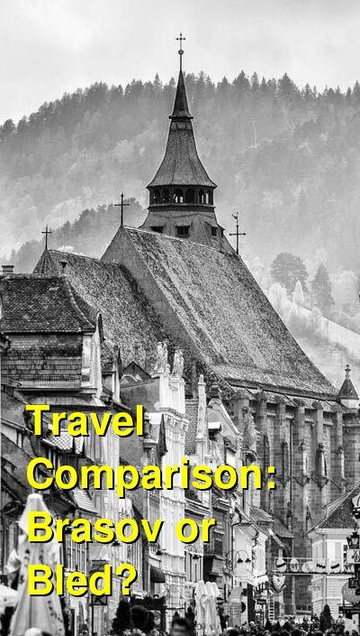 Brasov vs. Bled Travel Comparison