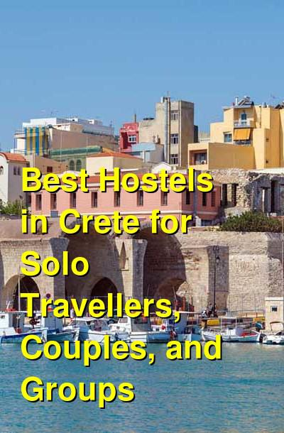 Best Hostels in Crete for Solo Travellers, Couples, and Groups | Budget Your Trip